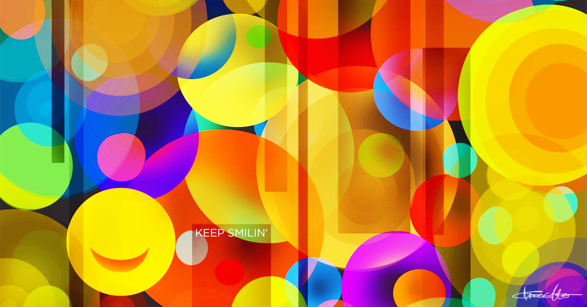 keep smilin' colorful bubbles Kregg Lee